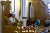 11 Ayın Sultanı Ramazan Ayına Hazırlık-Vehbi AKŞİT Kuşadası Müftüsü